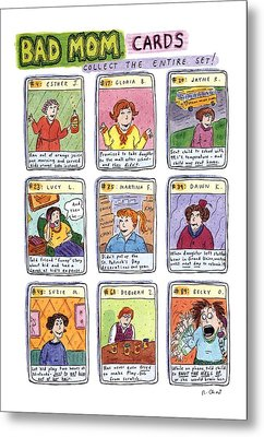 Bad Mom Cards Collect The Whole Set! Metal Print by Roz Chast