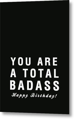 Badass Birthday Card Metal Print by Linda Woods