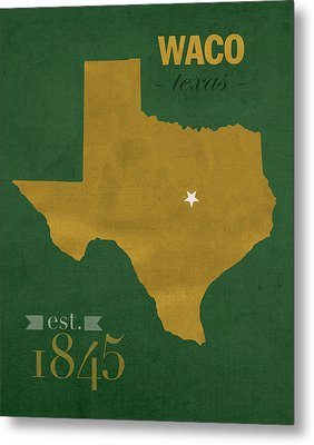 Baylor University Bears Waco Texas College Town State Map Poster Series No 018 Metal Print by Design Turnpike