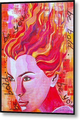 Metal Print featuring the painting Be Bold Be You by Julie  Hoyle