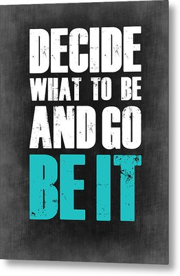 Be It Poster Grey Metal Print by Naxart Studio