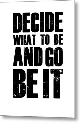 Be It Poster White Metal Print by Naxart Studio