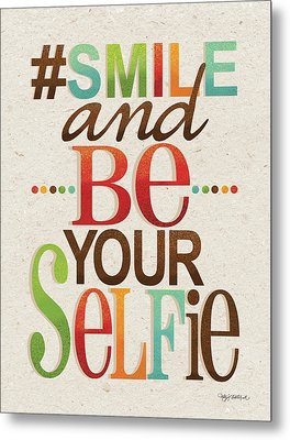 Be Your Selfie Metal Print by Kathy Middlebrook
