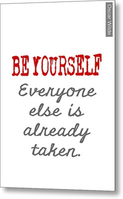 Be Yourself Oscar Wilde Quote Metal Print by Nik Helbig