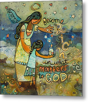 Become Rich In What Matters To God Metal Print by Jen Norton