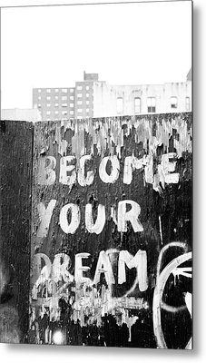 Become Your Dream Metal Print by Dave Beckerman