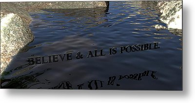 Believe And All Is Possible Metal Print by James Barnes