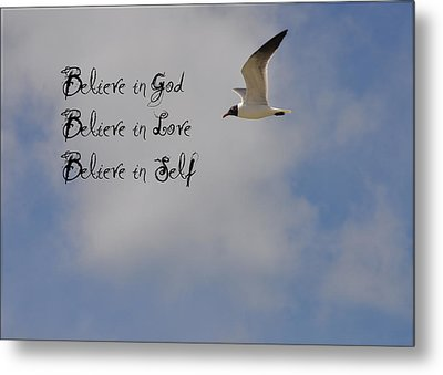 Believe In Metal Print by Bill Cannon