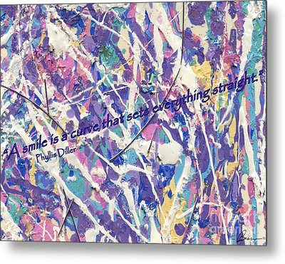 Besso Pollock Smile Quotes Metal Print by Marlene Rose Besso