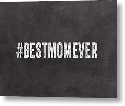 Best Mom Ever - Greeting Card Metal Print