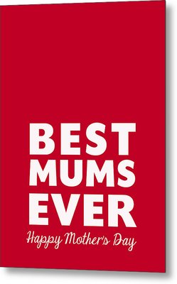 Best Mums Mother's Day Card Metal Print by Linda Woods