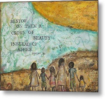 Bestow A Crown Of Beauty Metal Print by Kirsten Reed