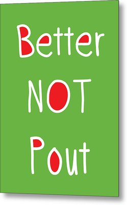 Better Not Pout - Green Red And White Metal Print by Linda Woods