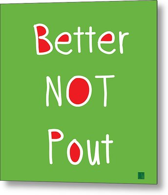 Better Not Pout - Square Metal Print by Linda Woods