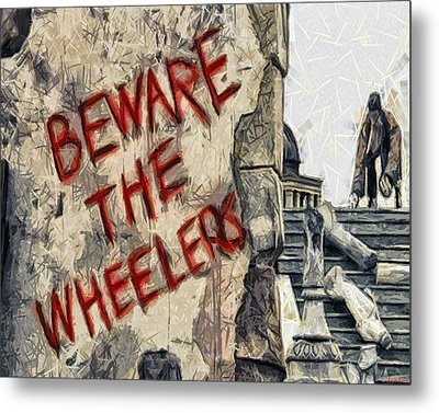 Beware The Wheelers Metal Print