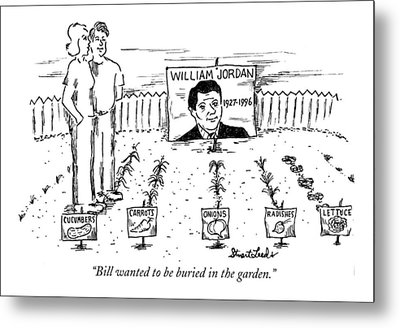 Bill Wanted To Be Buried In The Garden Metal Print by Stuart Leeds