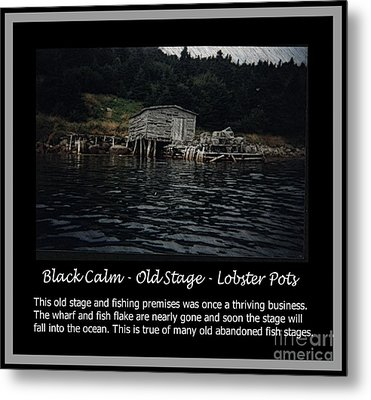 Black Calm - Old Stage - Lobster Pots Metal Print by Barbara Griffin