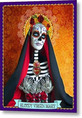 Bloody Virgin Mary Metal Print by Tammy Wetzel