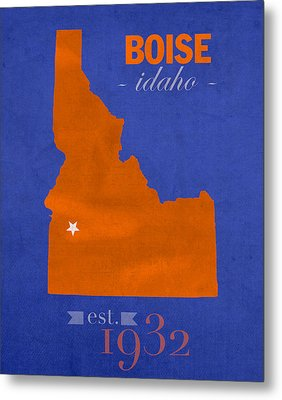 Boise State University Broncos Boise Idaho College Town State Map Poster Series No 019 Metal Print by Design Turnpike