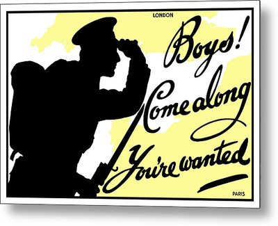 Boys Come Along You're Wanted Metal Print by War Is Hell Store