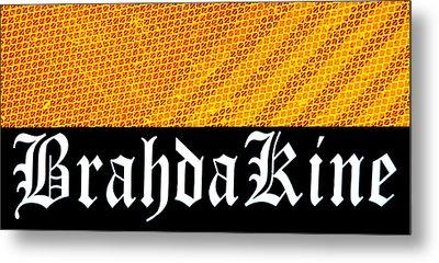 Brah Da Kine  Metal Print by Karon Melillo DeVega