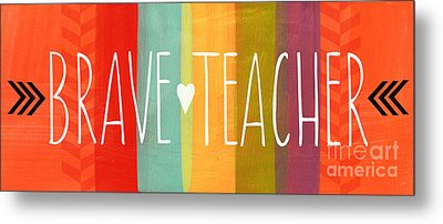 Brave Teacher Metal Print