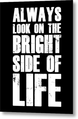Bright Side Of Life Poster Poster Black Metal Print by Naxart Studio