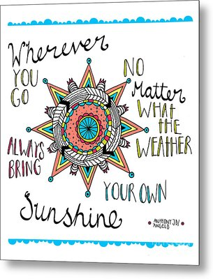 Bring Your Own Sunshine Metal Print