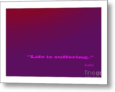Buddha Famous Quote Metal Print by Enrique Cardenas-elorduy