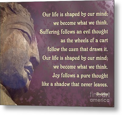 Buddha Mind Shapes Life Metal Print by Ginny Gaura