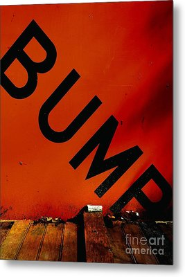 Bump Metal Print by Newel Hunter