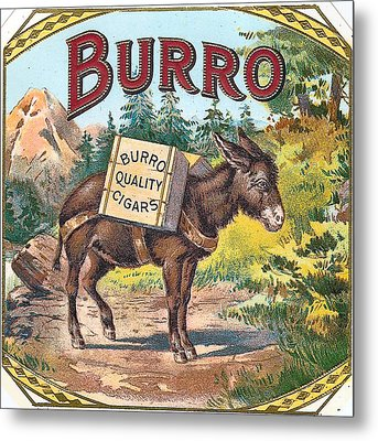 Burro Quality Of Cigars Label Metal Print by Label Art
