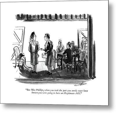 But Miss Phillips Metal Print by Helen E. Hokinson