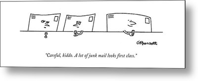 Careful, Kiddo. A Lot Of Junk Mail Looks First Metal Print by Charles Barsotti