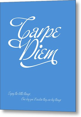 Carpe Diem Metal Print by Gina Dsgn