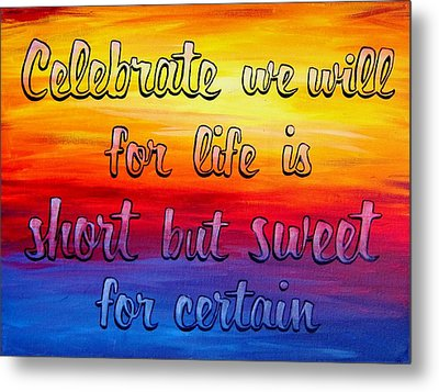 Celebrate We Will- Dmb Art Metal Print by Michelle Eshleman