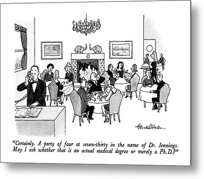 Certainly.  A Party Of Four At Seven-thirty Metal Print by J.B. Handelsman