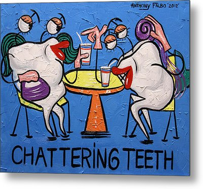 Chattering Teeth Dental Art By Anthony Falbo Metal Print by Anthony Falbo