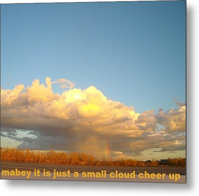 Cheer Up Metal Print by Cathy Long