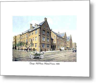 Chicago Illinois - Hull House - Halstead Avenue - 1906 Metal Print
