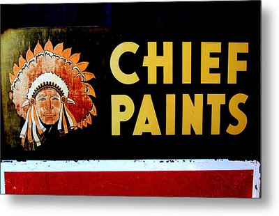 Chief Paints Sign Metal Print by Karyn Robinson