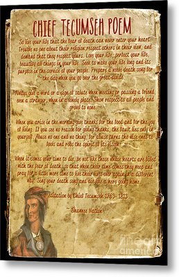 Chief Tecumseh Poem - Live Your Life Metal Print by Celestial Images