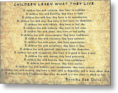 Children Learn What They Live Inspiration Metal Print by Dan Sproul