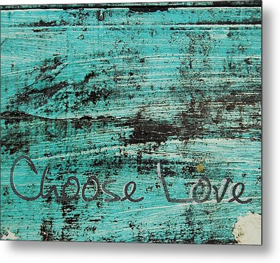 Choose Love Metal Print by Jocelyn Friis