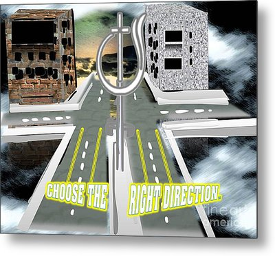 Choose The Right Direction Metal Print by Belinda Threeths