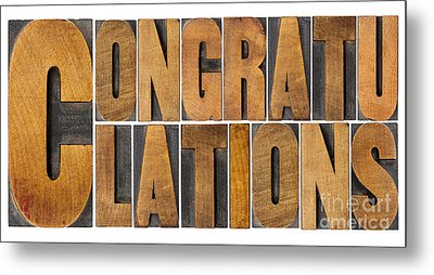 Metal Print featuring the photograph Congratulations In Wood Type by Marek Uliasz