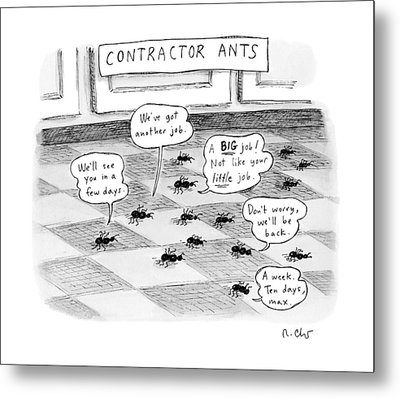 Contractor Ants Are Leaving A House. Ants' Speech Metal Print