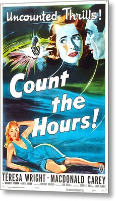 Count The Hours, Us Poster, Top Right Metal Print by Everett