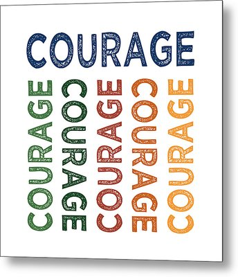 Courage Cute Colorful Metal Print