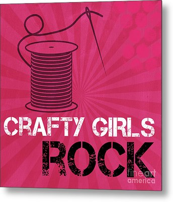 Crafty Girls Rock Metal Print by Linda Woods